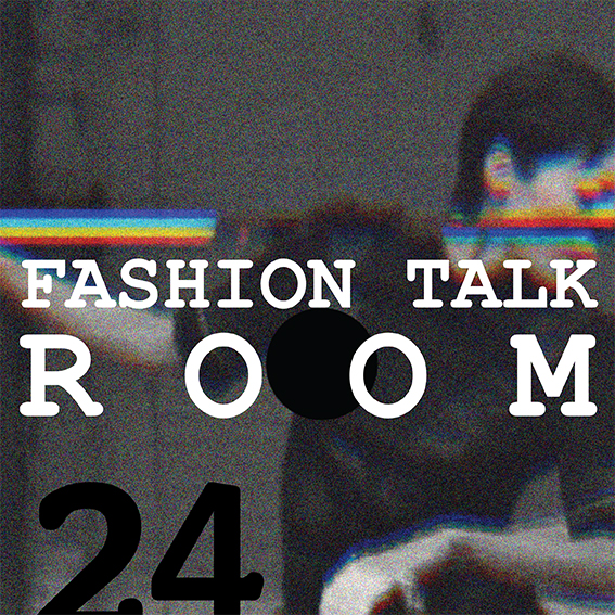 Fashion Talk Room no 24