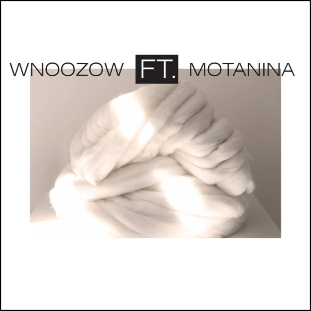 Manufaktura WNOOZOW ft. MOTANINA